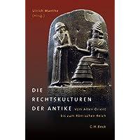 Die Rechtskulturen der Antike: Vom Alten Orient bis zum Römischen Reich