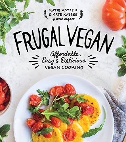 Frugal Vegan: Affordable, Easy & Delicious Vegan Cooking (The Best Banana Nut Muffins)