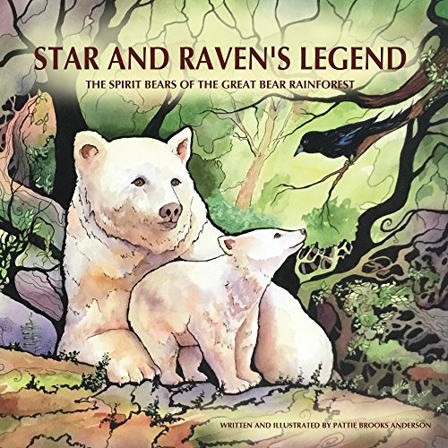 (Star and Raven's Legend: The Spirit Bears of the Great Bear Rainforest)