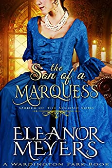 The Son of a Marquess (Order of the Second Sons) (A Regency Romance Book) by [Meyers, Eleanor]