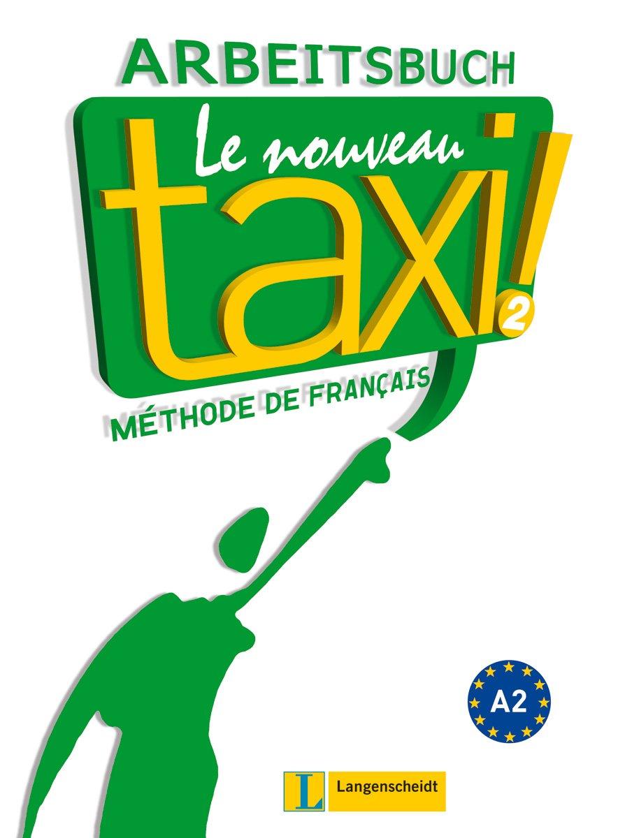Le Nouveau Taxi ! 2: Arbeitsbuch