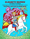 This cartoon/coloring book is about Elizabeth Warren, a remarkable woman, who has risen from very modest beginnings up to becoming a U.S. Senator in her fight against the Goliath of big money, power, and influence in Washington. Hers is a fight to le...