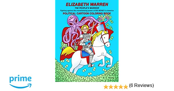Amazon ELIZABETH WARREN THE PEOPLES WARRIOR Fighting Against The Overwhelming Power Of BIG MONEY In America POLITICAL CARTOON COLORING BOOK
