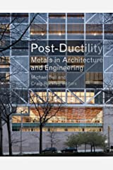 Post-Ductility: Metals in Architecture and Engineering (Columbia Books on Architecture, Engineering, and Materials) Hardcover