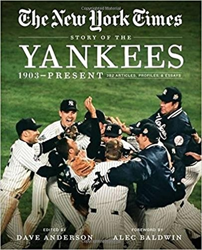 New York Times Story of the Yankees: 1903-Present: 390 Articles, Profiles & Essays cover