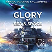 Glory for Sea and Space: Star Watch, Book 4 | Mark Wayne McGinnis
