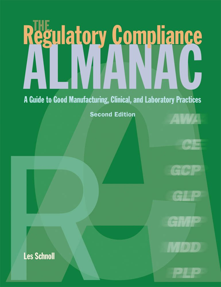 Read Online The Regulatory Compliance Almanac: A Guide to Good Manufacturing, Clinical, and Laboratory Practices pdf epub