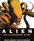 Archie Goodwin and Walter Simonson [Ridley Scott and Dan O'Bannon]: ALIEN: THE ILLUSTRATED STORY (1st Edition)