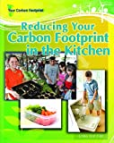 Reducing Your Carbon Footprint in the Kitchen, Linley Erin Hall, 1404217762