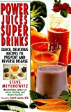 Power Juices, Super Drinks, Steve Meyerowitz, 0758267126