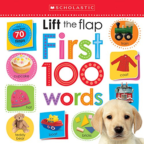Lift the Flap: First 100 Words (Scholastic Early L…