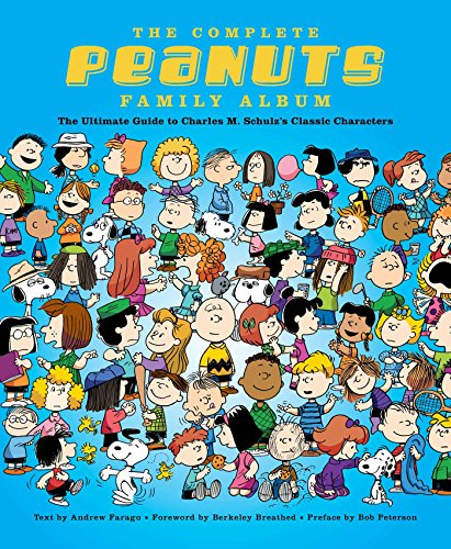 The Complete Peanuts Family Album: The Ultimate Guide to Charles M. Schulz's Classic Characters -