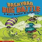 Backyard Bug Battle: A Buzz Beaker Brainstorm | Scott Nickel