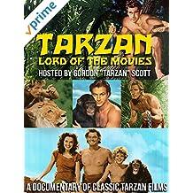 Tarzan, Lord of the Movies Hosted By Gordon Tarzan Scott: A Documentary Of Classic Tarzan Films