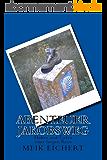 Abenteuer Jakobsweg - Höhen und Tiefen einer langen Reise (German Edition)