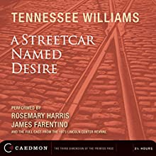 A Streetcar Named Desire (Dramatized) Hörspiel von Tennessee Williams Gesprochen von: Rosemary Harris, James Farentino