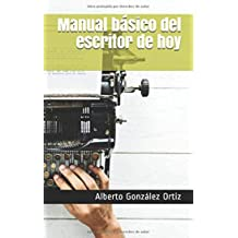 Manual básico del escritor de hoy (Spanish Edition) Feb 13, 2019