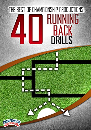 The Best of Championship Productions: 40 Running Back Drills (Best Football Drills For Running Backs)