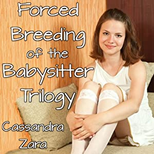 Forced Breeding of the Babysitter Trilogy Audiobook