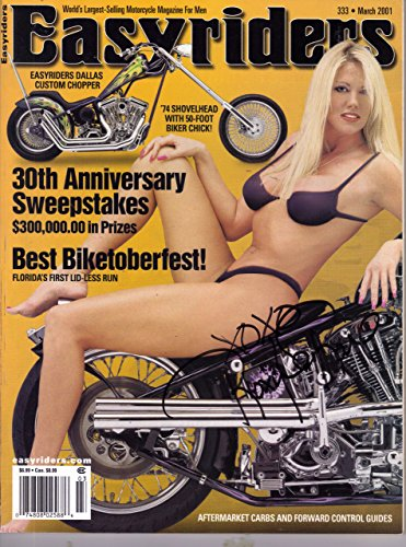 Easyriders Magazine March 2001 Easyriders Dallas Custom Chopper '74 Shovelhead, Best Biketoberfest Florida's First Lid-Less Run, Aftermarket Carbs and Forward Control Guides and More