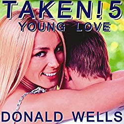 Taken! 5: Young Love