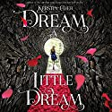 Dream a Little Dream: The Silver Trilogy Audiobook by Kerstin Gier Narrated by Marisa Calin