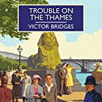 Trouble on the Thames | Victor Bridges