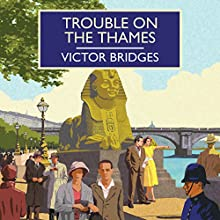 Trouble on the Thames Audiobook by Victor Bridges Narrated by David Thorpe