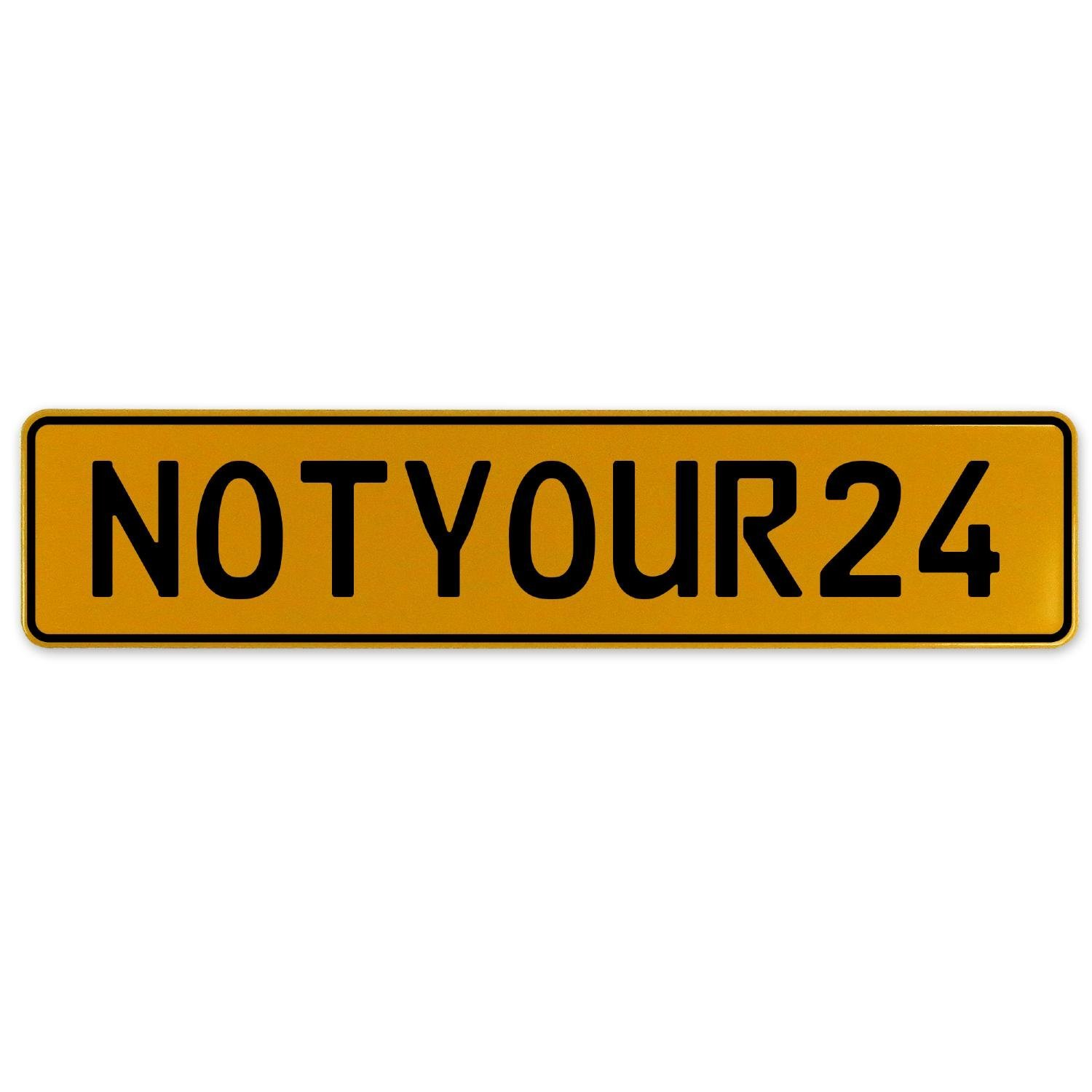 Vintage Parts 560462 NOTYOUR24 Yellow Stamped Aluminum European Plate
