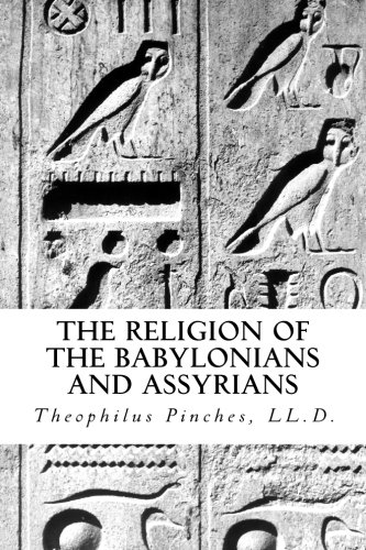 The Religion of the Babylonians and Assyrians PDF