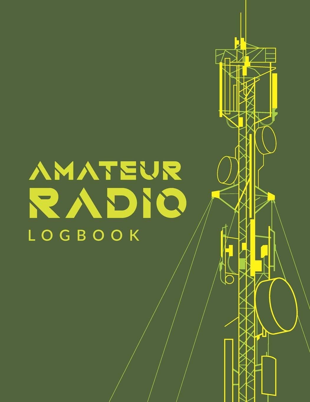 Amateur Radio Logbook: Amateur Ham Radio Station Log Book