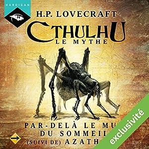 Par-delà le mur du sommeil suivi de Azathoth (Cthulhu - Le mythe 15)   Livre audio