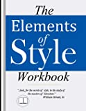 The Elements of Style Workbook: Writing Strategies with Grammar Book (Writing Workbook Featuring New Lessons on Writing…