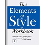 The Elements of Style Workbook: Writing Strategies with Grammar Book (Writing Workbook Featuring New Lessons on Writing with
