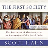 #1: The First Society: The Sacrament of Matrimony and the Restoration of the Social Order