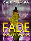 FADE (Kailin Gow's FADE Series: Book 1)