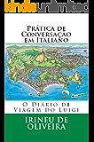 Prática de Conversação em Italiano (Italian Edition)