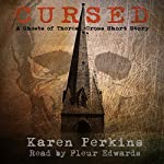 Cursed: A Ghosts of Thorea Cross Short Story | Karen Perkins