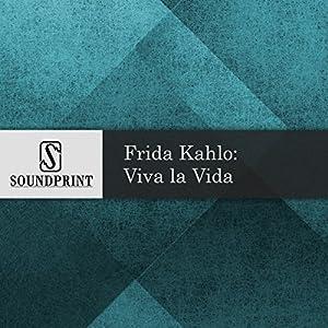 Frida Kahlo: Viva la Vida Radio/TV Program