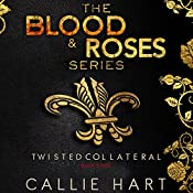 Twisted & Collateral: Blood & Roses Series, Book 5 & 6 | Callie Hart
