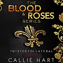 Twisted & Collateral: Blood & Roses Series, Book 5 & 6 Audiobook by Callie Hart Narrated by Stephanie Cannon, Jared Zeus