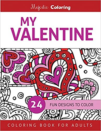 Amazon.com: My Valentine: Coloring Book for Adults (9781523288281 ...