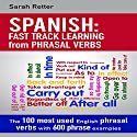 Spanish: Fast Track Learning from Phrasal Verbs Audiobook by Sarah Retter Narrated by Dalton Lynne