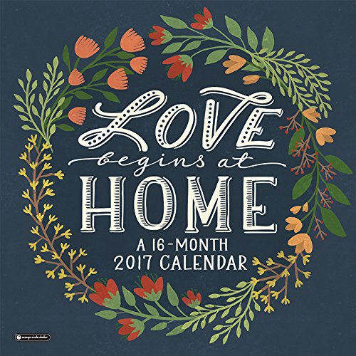 Orange Circle Studio 16-Month 2017 Wall Calendar, Love Begins at Home (51199)