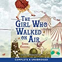 The Girl Who Walked on Air Audiobook by Emma Carroll Narrated by Victoria Fox