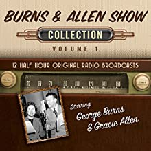 The Burns & Allen Show, Collection 1 Radio/TV Program by Black Eye Entertainment Narrated by Full Cast