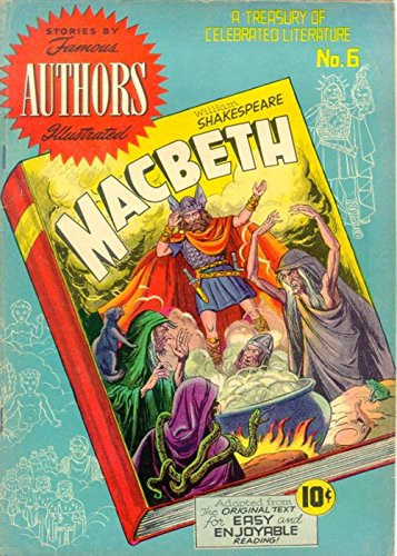 MacBeth by William Shakespear. Adapted from the Original Text for easy and enjoyable reading. Golden Age Famous Stories by Famous Authors Illustrated.