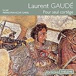 Pour seul cortège | Laurent Gaudé