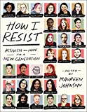 img - for How I Resist: Activism and Hope for a New Generation book / textbook / text book