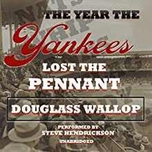 The Year the Yankees Lost the Pennant Audiobook by Douglass Wallop Narrated by Steve Hendrickson